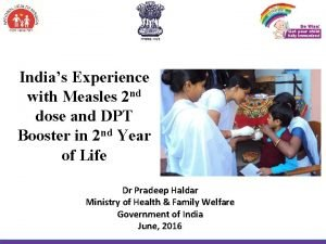 Indias Experience with Measles 2 nd dose and