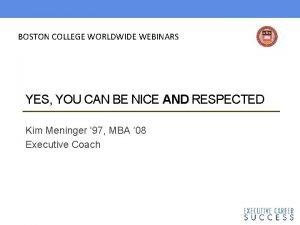 BOSTON COLLEGE WORLDWIDE WEBINARS YES YOU CAN BE