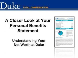 TOTAL COMPENSATION A Closer Look at Your Personal