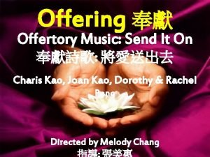 Offering Offertory Music Send It On Charis Kao