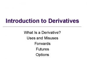 Introduction to Derivatives What Is a Derivative Uses