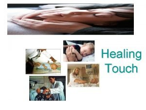 Healing Touch What is Healing Touch Healing Touch