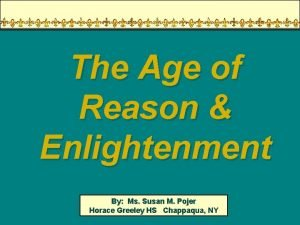 The Age of Reason Enlightenment By Ms Susan