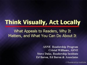 Think Visually Act Locally What Appeals to Readers
