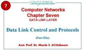 7 Computer Networks Chapter Seven DATA LINK LAYER