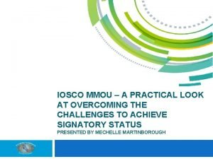 IOSCO MMOU A PRACTICAL LOOK AT OVERCOMING THE