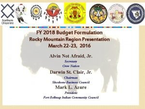 FY 2018 Budget Formulation Rocky Mountain Region Presentation