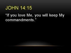 JOHN 14 15 If you love Me you