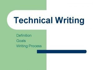 Technical Writing Definition Goals Writing Process What is