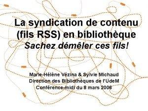 La syndication de contenu fils RSS en bibliothque