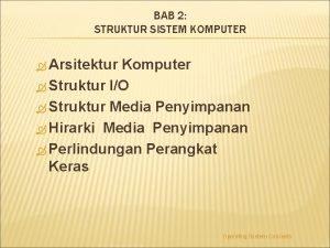 BAB 2 STRUKTUR SISTEM KOMPUTER Arsitektur Komputer Struktur