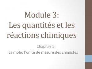 Module 3 Les quantits et les ractions chimiques