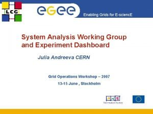 Enabling Grids for Escienc E System Analysis Working