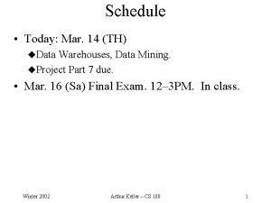 Schedule Today Mar 14 TH u Data Warehouses