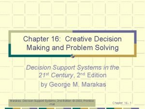 Chapter 16 Creative Decision Making and Problem Solving