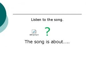 Listen to the song The song is about