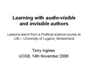 Learning with audiovisible and invisible authors Lessons learnt