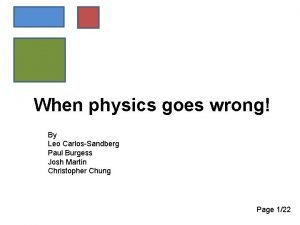When physics goes wrong By Leo CarlosSandberg Paul