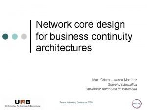 Network core design for business continuity architectures Mart