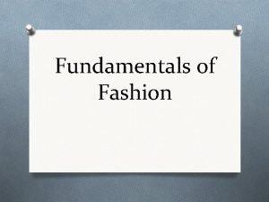 Fundamentals of Fashion The Fashion Design Segment O
