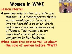 Women in WWI Lesson starter A womans role