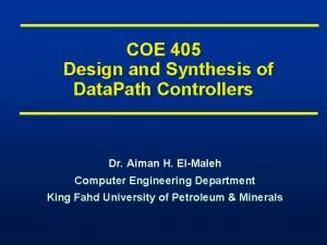 COE 405 Design and Synthesis of Data Path