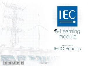 IEC eLearning module Module 31 unit 03 IECQ