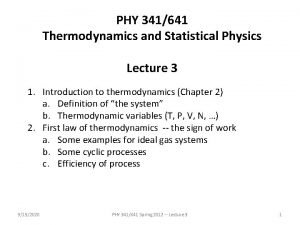 PHY 341641 Thermodynamics and Statistical Physics Lecture 3