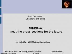 Bari Osmanov University of Florida MINERv A neutrino