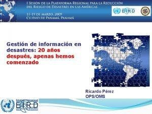 Gestin de informacin en desastres 20 aos despus