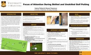 Focus of Attention During Skilled and Unskilled Golf