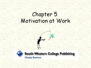 Chapter 5 Motivation at Work Motivation Willingness to