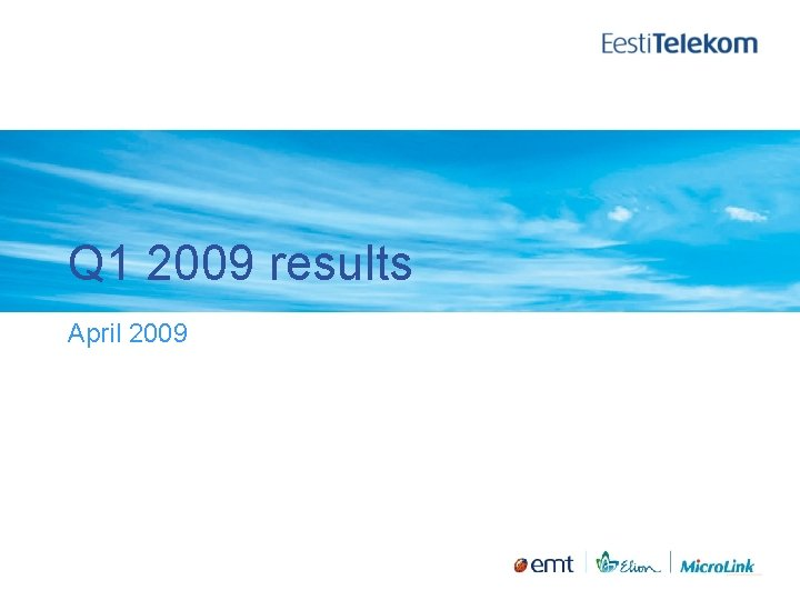 Q 1 2009 results April 2009 Management commentary