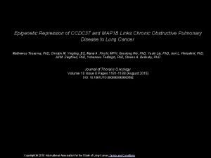 Epigenetic Repression of CCDC 37 and MAP 1