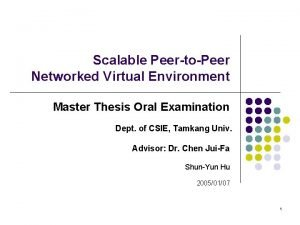 Scalable PeertoPeer Networked Virtual Environment Master Thesis Oral