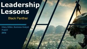 Leadership Lessons Black Panther Hilary Wilkie Business Analyst