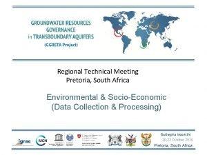 Regional Technical Meeting Pretoria South Africa Environmental SocioEconomic