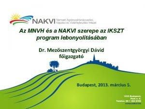 Az MNVH s a NAKVI szerepe az IKSZT