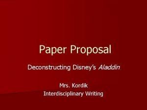 Paper Proposal Deconstructing Disneys Aladdin Mrs Kordik Interdisciplinary