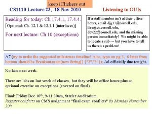keep i Clickers out CS 1110 Lecture 23
