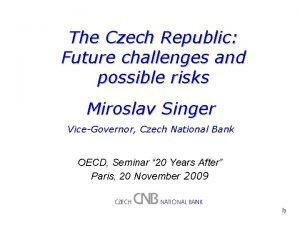 The Czech Republic Future challenges and possible risks
