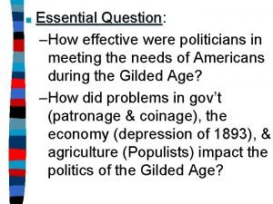 Essential Question Question How effective were politicians in