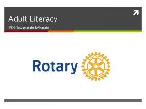 Adult Literacy PDG Satyanarain Lakkaraju Adult Literacy Traditionally