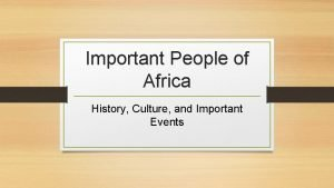 Important People of Africa History Culture and Important