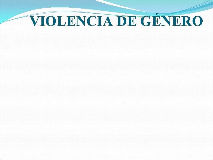 VIOLENCIA DE GNERO TIPOS DE VIOLENCIA SEXUAL Trato