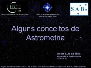 Centro de Divulgao da Astronomia Observatrio Dietrich Schiel