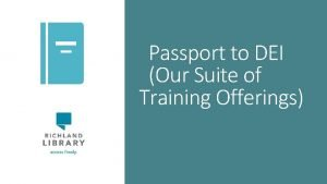 Passport to DEI Our Suite of Training Offerings