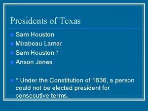 Presidents of Texas Sam Houston n Mirabeau Lamar