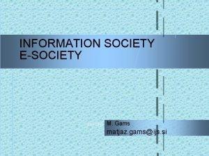 INFORMATION SOCIETY ESOCIETY 9102020 M Gams matjaz gamsijs