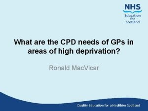 What are the CPD needs of GPs in